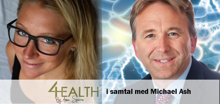 Podcast 4Health:  Dr Michael Ash – Mikrobiota / tarmflora, immunsystemet och hjärnan